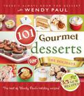 101 Gourmet Desserts for the Holidays Cover Image