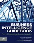 Business Intelligence Guidebook: From Data Integration to Analytics Cover Image