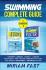 Swimming Complete Guide (2 Books in 1): Swimming Lessons The Best Lessons Explained + How To Swim Faster Everything You Need to Know about Swimming Fa Cover Image