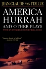 America Hurrah and Other Plays: Eat Cake, the Hunter and the Bird, the Serpent, Bad Lady, the Traveler, the Tibetan Book of the Dead Cover Image