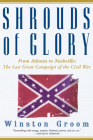 Shrouds of Glory: From Atlanta to Nashville: The Last Great Campaign of the Civil War Cover Image