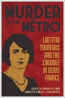 Murder in the Métro: Laetitia Toureaux and the Cagoule in 1930s France Cover Image