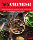 Family Style Chinese Cookbook: Authentic Recipes from My Culinary Journey Through China Cover Image