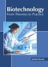 Biotechnology: From Theories to Practice Cover Image
