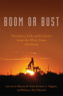 Boom or Bust: Narrative, Life, and Culture from the West Texas Oil Patch Cover Image