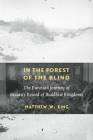 In the Forest of the Blind: The Eurasian Journey of Faxian's Record of Buddhist Kingdoms Cover Image