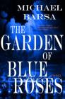 The Garden of Blue Roses Cover Image