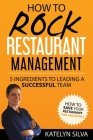How to Rock Restaurant Management: 5 Ingredients to Leading a Successful Team Cover Image