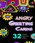Angry Greeting Cards: Swear Word Adult Coloring Book Pages You Can Color, Cut, Fold & Send! (Adult Coloring Books, Sweary Words, Release you Cover Image