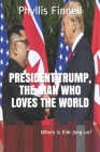 President Trump, The Man Who Loves The World Cover Image