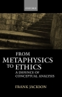 From Metaphysics to Ethics: A Defence of Conceptual Analysis Cover Image