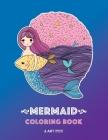 Mermaid Coloring Book: Cute Mermaid Coloring Book For Kids, Tweens & All Ages, Girls, Boys, Mermaids And Ocean Theme, Easy Beginner Friendly Cover Image
