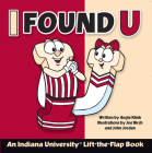 I Found U: An Indiana University Lift-The-Flap Book Cover Image
