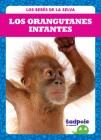 Los Orangutanes Infantes (Orangutan Infants) Cover Image