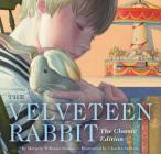 The Velveteen Rabbit Board Book: The Classic Edition Cover Image