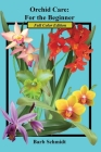 Orchid Care: For the Beginner: 2019 Full Color Edition Cover Image