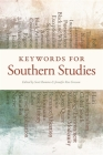 Keywords for Southern Studies (New Southern Studies) Cover Image