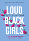 Loud Black Girls: 20 Black Women Writers Ask: What's Next? Cover Image