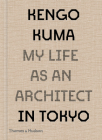 Kengo Kuma: My Life as an Architect in Tokyo Cover Image