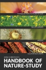 The Handbook Of Nature Study in Color - Wildflowers, Weeds & Cultivated Crops Cover Image