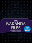 The Wakanda Files: A Technological Exploration of the Avengers and Beyond - Includes Content from 22 Movies of MARVEL Studios Cover Image