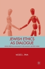 Jewish Ethics as Dialogue: Using Spiritual Language to Re-Imagine a Better World Cover Image