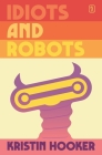 Idiots and Robots Cover Image