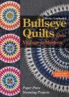 Bullseye Quilts from Vintage to Modern: Paper Piece Stunning Projects Cover Image