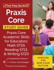 Praxis Core Study Guide: Praxis Core Academic Skills for Educators: Math 5733, Reading 5713, and Writing 5723 [Updated for New Exam Outline] Cover Image