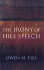 The Irony of Free Speech Cover Image