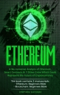 Ethereum: A No-nonsense Analysis of Ethereum, Smart Contracts & 7 Other Coins Which Could Represent the Future of Cryptocurrency Cover Image