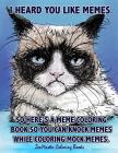 Adult Coloring Book of Memes: Memes Coloring Book for Adults for Relaxation, Stress Relief, and Humor Cover Image