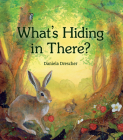 What's Hiding in There: A Lift-The-Flap Book of Discovering Nature Cover Image