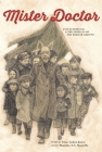 Mister Doctor: Janusz Korczak & the Orphans of the Warsaw Ghetto Cover Image