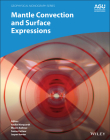Mantle Convection and Surface Expressions (Geophysical Monograph) Cover Image