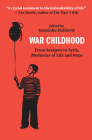 War Childhood: From Sarajevo to Syria, Memories of Life and Hope Cover Image
