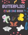 Butterflies Coloring Book: coloring book for Boys, Girls, Fun, ... book for kids ages 2-4 4-8 / 25 Unique & Cute Illustrations, 8x10, Soft Cover, Cover Image