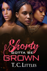 Shorty Gotta Be Grown Cover Image