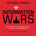 Information Wars: How We Lost the Global Battle Against Disinformation and What We Can Do about It Cover Image