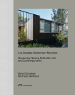 Los Angeles Modernism Revisited: Houses by Neutra, Schindler, Ain and Contemporaries Cover Image