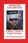 Lights, Camera, Legal Action: An Inside Look into the Secrets and Cover-ups of One of The Biggest Television Networks Cover Image