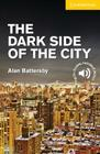 The Dark Side of the City Level 2 Elementary/Lower Intermediate (Cambridge English Readers) Cover Image