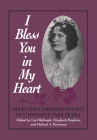 I Bless You in My Heart: Selected Correspondence of Catharine Parr Traill (Heritage) Cover Image