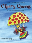 The Legend of the Cherry Queens: A Very Cherry Fairy Tale Cover Image