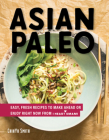 Asian Paleo: Easy, Fresh Recipes to Make Ahead or Enjoy Right Now from I Heart Umami Cover Image