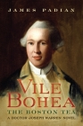 Vile Bohea: The Boston Tea: A Doctor Joseph Warren Novel Cover Image