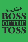 Boss of The Toss: Disc golf scorebook with 120 disc golf score sheets - Best Scorecard Template log book to keep scores -Great Gift for Cover Image
