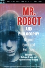 Mr. Robot and Philosophy: Beyond Good and Evil Corp (Popular Culture and Philosophy #109) Cover Image