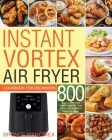 Instant Vortex Air Fryer Cookbook for Beginners Cover Image
