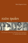 Native Speakers: Ella Deloria, Zora Neale Hurston, Jovita Gonzalez, and the Poetics of Culture Cover Image